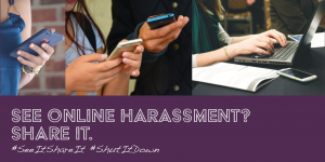 #SeeItShareIt #ShutItDown Campaign to End Online Bullying of Abortion Providers